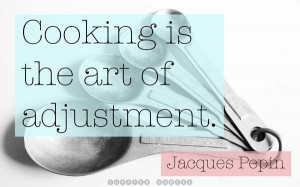 The 74 Best Quotes About Cooking