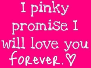 pinky promise i will love you forever loneliness quote
