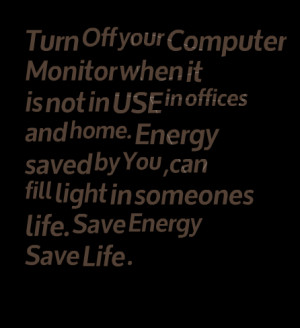 ... Save By You, Can Fill Light In Someones Life. Save Energy Save Life