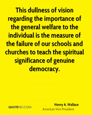 This dullness of vision regarding the importance of the general ...