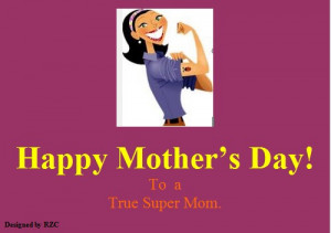 Funny Super Mom Quotes Mother's day quotes happy