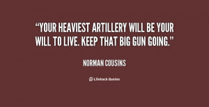 File Name : quote-Norman-Cousins-your-heaviest-artillery-will-be-your ...