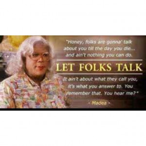 Madea QuotesWords Of Wisdom, Remember This, Inspiration, Quotes, Life ...