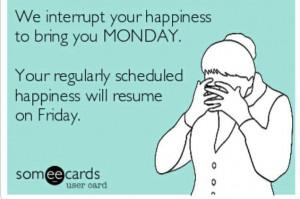 Happy Monday quotesHappy Mondays, I Dont Like Mondays Quotes, Funny ...