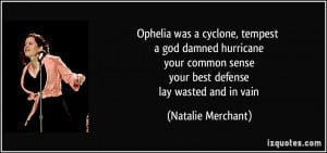 Ophelia was a cyclone, tempest a god damned hurricane your common ...