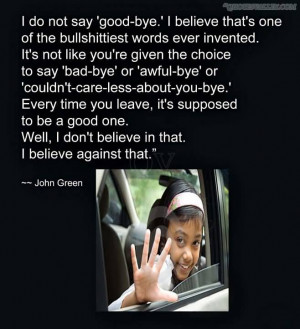 Goodbye And Good Luck Quotes I do not say good-bye