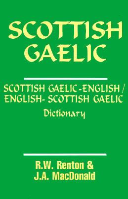 Scottish Gaelic English/English Scottish Gaelic Dictionary