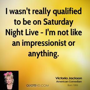 More Victoria Jackson Quotes
