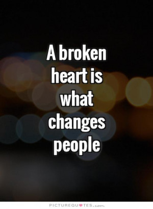 Change Quotes Broken Heart Quotes People Change Quotes Broken Quotes