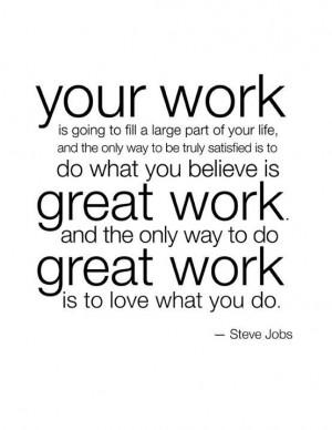 Love + your great work = satisfaction