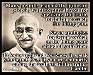 If I'm the minority I will always tell the truth and stand up for what ...