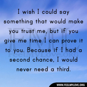 i wish he would give me a second chance What does the bible say about second chances  god is not only the god of second chances he is the  he gives us second chances, and we must give.