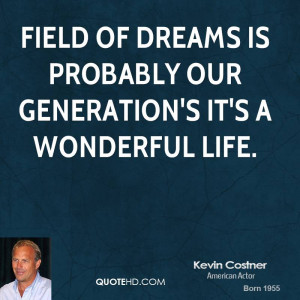 kevin-costner-kevin-costner-field-of-dreams-is-probably-our.jpg