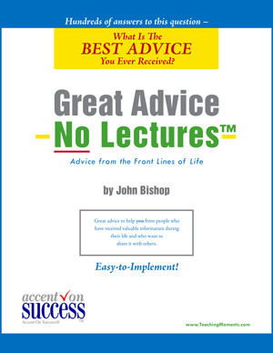 GREAT ADVICE - No Lectures™