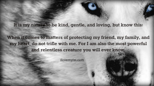 It's in my nature to be kind, gentle, and loving.