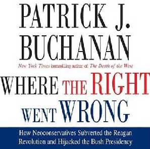 Where the Right Went Wrong, by Pat Buchanan