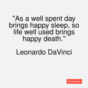 Leonardo davinci quote as a well spent day b