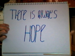 There Is Always a Reason to Hope ~ Hope Quote