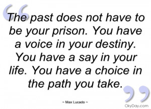 the past does not have to be your prison max lucado