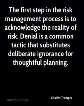 in the risk management process is to acknowledge the reality of risk ...