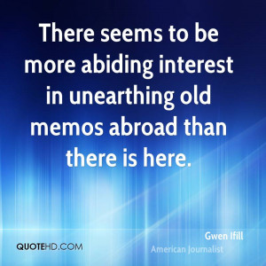 There seems to be more abiding interest in unearthing old memos abroad ...