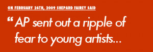 Shepard Fairey said AP sent out a ripple of fear to young artists