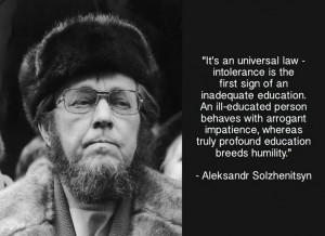 Aleksandr Solzhenitsyn - True, but I'd say not only including ...