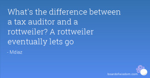What's the difference between a tax auditor and a rottweiler? A ...