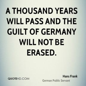 Hans Frank - A thousand years will pass and the guilt of Germany will ...