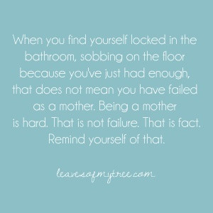 Great inspirational quotes for Moms. Preschoolers/toddlers.