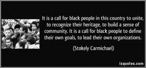 for black people in this country to unite, to recognize their heritage ...