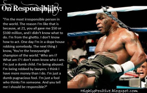 Mike+tyson+quotes+on+responsibility.jpg