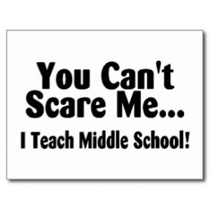 You Cant Scare Me I Teach Middle School Post Cards