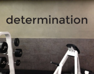 Fitness Determination Quotes Determination quote wall