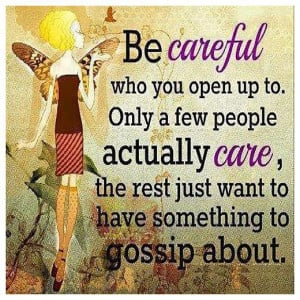 Be Careful Who You Open Up To, Only A Few People Actually Care: Quote ...