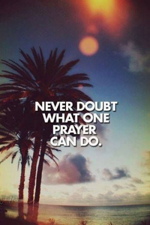 doubt what prayer can do quotes quote beach ocean god religious quotes ...