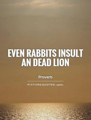 Lion Quotes Insult Quotes Proverb Quotes Rabbit Quotes