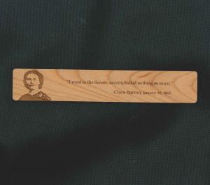 ... Clara Barton » Wooden Bookmark with Clara Barton Quote – Senate