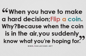 Quotes About Making Hard Decisions Hard decisions... making