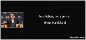 fighter, not a quitter. - Peter Mandelson