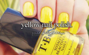 Yellow Nail Polish(: Quotes , Sayings :)