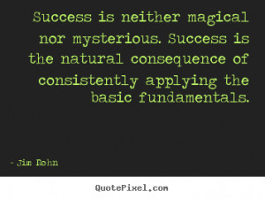 Success quotes - Success is neither magical nor mysterious. success is ...