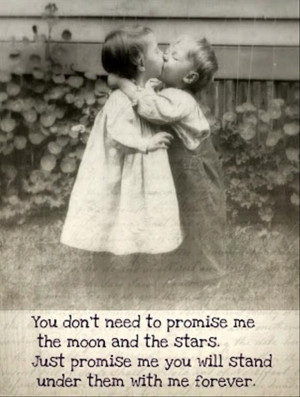 ... Just Promise Me You Will Stand Under Them With Me Forever ~ Love Quote