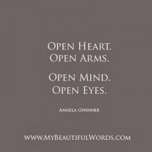 open heart with open arms open mind with open eyes it s how we embrace ...