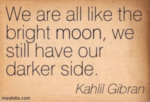Quotes of Kahlil Gibran About beauty, fear, perfection, space, earth ...