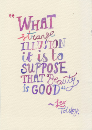 What strange illusion it is to suppose that beautiful is god.