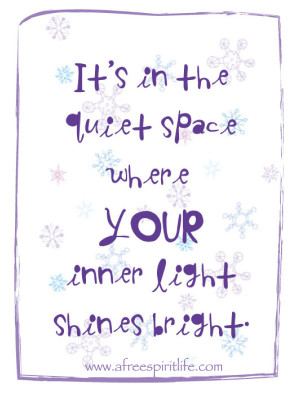 In the Quiet Spaces Your Inner Light Shines