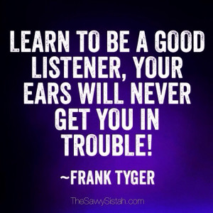 "Savvy Quote: ""Learn To Be a Good Listener…"
