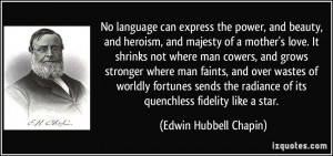 ... of its quenchless fidelity like a star. - Edwin Hubbell Chapin