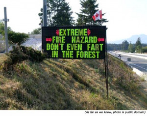 Funny and silly signs: A funny road sign saying: Extreme fire hazard ...